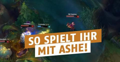 League of Legends: So spielt ihr mit Ashe, dem besten ADC