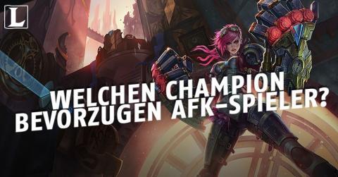 League of Legends: Welcher Champion ist der Liebling der AFK-Spieler?