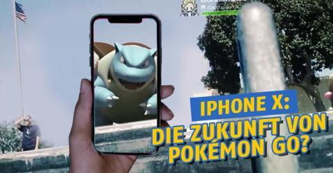 Pokémon GO: Mit dem iPhone X läuft die Augmented Reality noch besser
