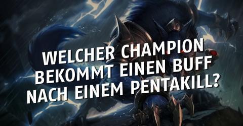 League of Legends: Bei jedem Pentakill! Buff für den Champion