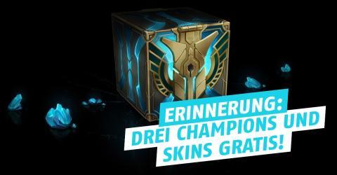 Holt euch drei Champions und drei Skins für lau!