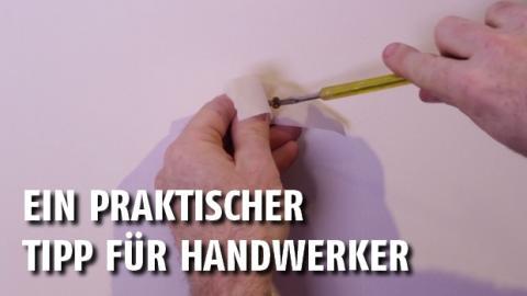 Tipps und Tricks - Episode 9: Wie schraubt man eine Schraube ordentlich in die Wand?
