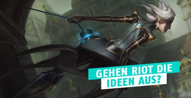 Ideenmangel bei Riot?