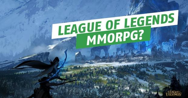 League of Legends MMORPG?