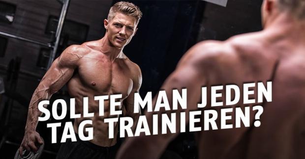 Jeden Tag trainieren?