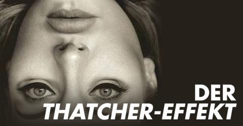 Thatcher-Effekt: Wie das Gehirn uns einen optischen Streich spielt
